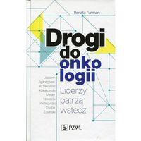 Książki medyczne, Drogi do onkologii - Furman Renata (opr. twarda)