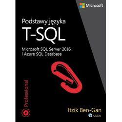 Podstawy języka T-SQL Microsoft SQL Server 2016 i Azure SQL Database - Itzik Ben-Gan - ebook