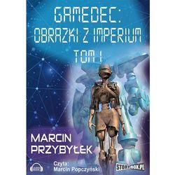 Gamedec Obrazki z Imperium Tom 1 - Marcin Przybyłek