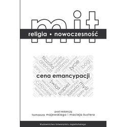 Mit - religia - nowoczesność Cena emancypacji. Darmowy odbiór w niemal 100 księgarniach!
