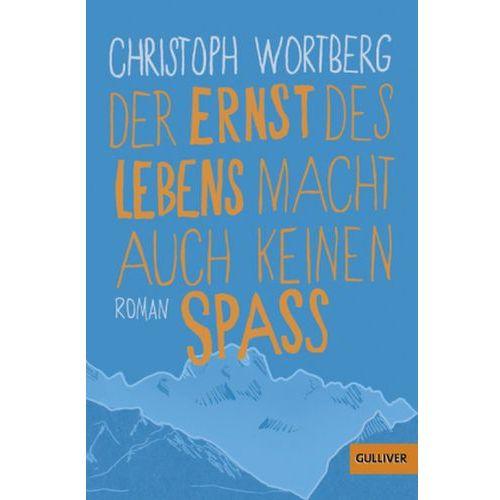 Pozostałe książki, Der Ernst des Lebens macht auch keinen Spaß Wortberg, Christoph