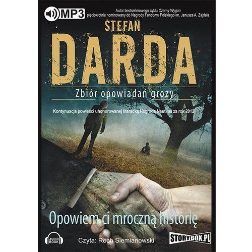 Audiobooki, Opowiem ci mroczną historię - Stefan Darda