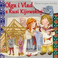 Pozostałe zabawki edukacyjne, Świat oczyma dziecka. Olga i Vlad z Rusi Kijowskie - Praca zbiorowa
