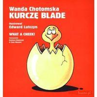 Książki dla dzieci, Kurczę Blade (opr. twarda)