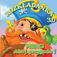 Książki dla dzieci, Piraci Ahoj Przygodo ! Rozkładanki 3D - Wysyłka od 3,99 (opr. twarda)
