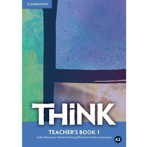 Książki do nauki języka, Think 1 Teacher's Book (opr. miękka)