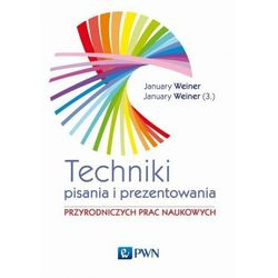 Technika pisania i prezentowania przyrodniczych prac naukowych (opr. miękka)