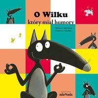 Książki dla dzieci, O Wilku, który miał humory