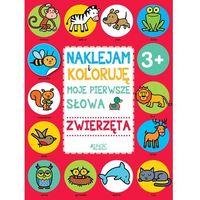 Książki dla dzieci, ZWIERZĘTA MOJE PIERWSZE SŁOWA NAKLEJAM I KOLORUJĘ