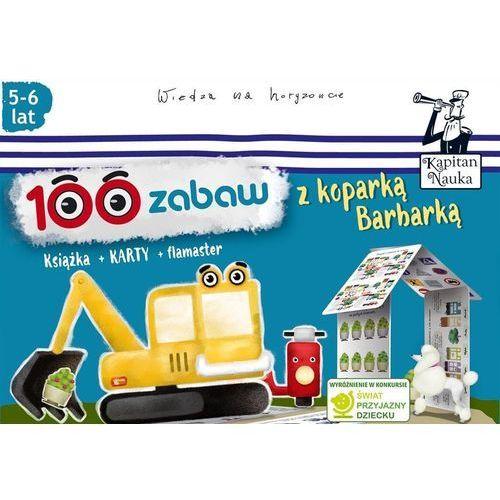 Literatura młodzieżowa, 100 zabaw z koparką Barbarką 5-6 lat (opr. miękka)