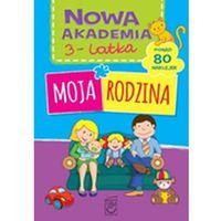 Książki dla dzieci, Moja rodzina, Nowa Akademia 3-latka - Opracowanie zbiorowe (opr. broszurowa)