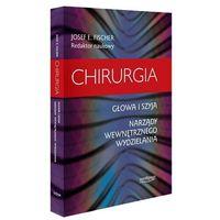 Książki o zdrowiu, medycynie i urodzie, CHIRURGIA. Głowa i szyja. Narządy wewnętrznego wydzielania - Josef E. Fischer (opr. twarda)