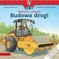 Literatura młodzieżowa, Budowa drogi. maszyny i pojazdy. mądra mysz - monika wittmann (opr. broszurowa)