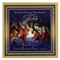 W DZIEŃ BOŻEGO NARODZENIA - Bernard Leokadnia Rymkiewicz Ładysz Ładysz (Płyta CD)