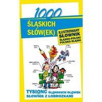 Słowniki, encyklopedie, 1000 Śląskich Słówek. Ilustrowany Słownik Śląsko-Polsko-Śląski (opr. twarda)