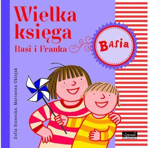 Książki dla dzieci, Basia. Wielka księga Basi i Franka (opr. twarda)