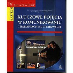 Kluczowe pojęcia w komunikowaniu i badaniach kulturowych (opr. miękka)
