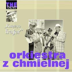 Orkiestra Z Chmielnej - Księżyc Frajer - The Best