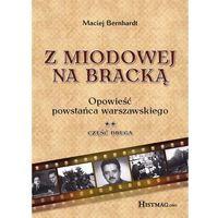 E-booki, Z Miodowej na Bracką. Opowieść powstańca warszawskiego. Część II - Maciej Bernhardt