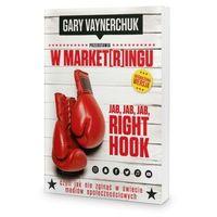 Biblioteka biznesu, W market[r]ingu - Gary Vaynerchuk (nowe wydanie)
