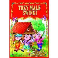Literatura młodzieżowa, Trzy małe świnki. Klasyczne bajki (opr. twarda)