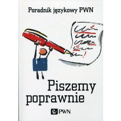 Piszemy poprawnie Poradnik językowy PWN - Aleksandra Kubiak-Sokół (opr. miękka)