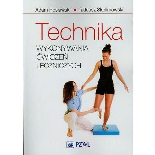 Książki medyczne, Technika wykonywania ćwiczeń leczniczych - Wysyłka od 5,99 - kupuj w sprawdzonych księgarniach !!! (opr. miękka)
