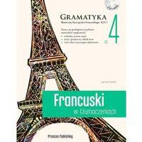 Książki do nauki języka, Francuski w tłumaczeniach. Gramatyka cz. 4 - 35% rabatu na drugą książkę! (opr. miękka)