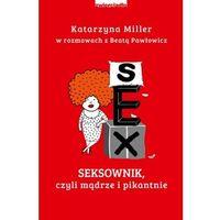 Pozostałe książki, Seksownik, czyli mądrze i pikantnie- bezpłatny odbiór zamówień w Krakowie (płatność gotówką lub kartą). (opr. miękka)