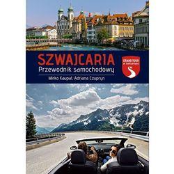 Szwajcaria. Przewodnik samochodowy - Dostawa zamówienia do jednej ze 170 księgarni Matras za DARMO (opr. miękka)