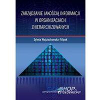 Biblioteka biznesu, Zarządzanie jakością informacji w organizacjach zhierarchizowanych (opr. miękka)