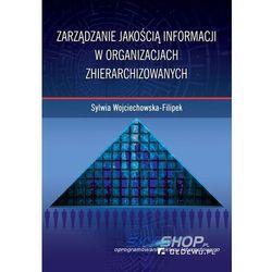 Zarządzanie jakością informacji w organizacjach zhierarchizowanych (opr. miękka)