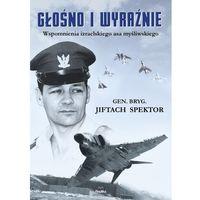 Biografie i wspomnienia, Głośno i wyraźnie Spektor Jiftach (opr. twarda)