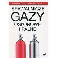 Informatyka, Spawalnicze gazy osłonowe i palne [Ferenc Kazimierz, Ferenc Jarosław] (opr. miękka)