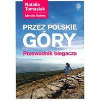 Przewodniki turystyczne, Przez polskie góry. Przewodnik biegacza (opr. miękka)