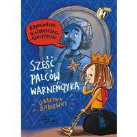 Książki dla dzieci, Sześć palców Warneńczyka (opr. twarda)