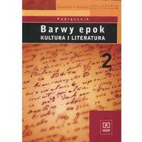 Książki do nauki języka, Barwy epok 2 Podręcznik Kultura i literatura (opr. miękka)