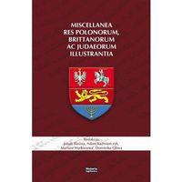 Historia, Miscellanea res Polonorum, Brittanorum ac Judaeorum illustrantia (opr. twarda)