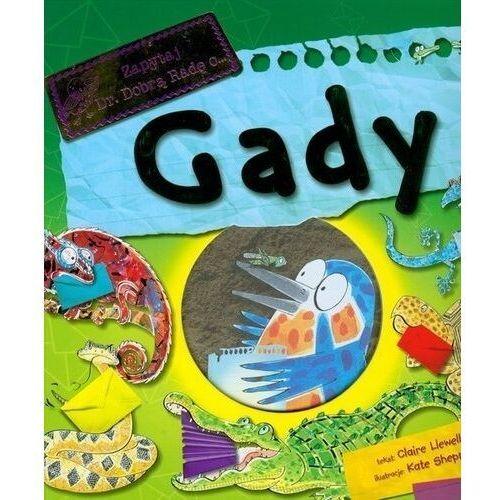 Książki dla dzieci, Gady Zapytaj dr Dobrą Radę - Claire Llewellyn (opr. twarda)