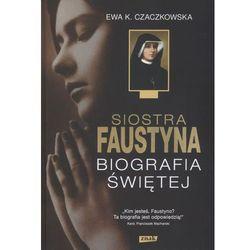 Siostra Faustyna. Biografia świętej (opr. twarda)