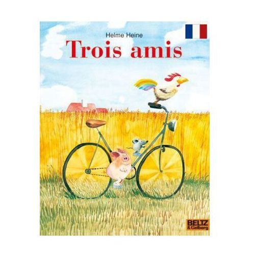 Pozostałe książki, Trois amis. Freunde, französische Ausgabe Heine, Helme