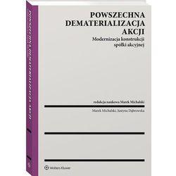 Powszechna dematerializacja akcji. modernizacja konstrukcji spółki akcyjnej (opr. twarda)