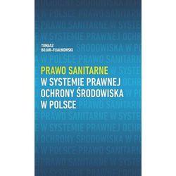 Prawo sanitarne w systemie prawnej ochrony środowiska w Polsce - Tomasz Bojar-Fijałkowski