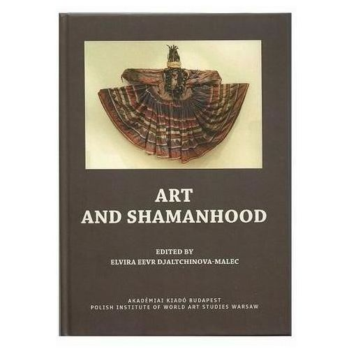 E-booki, Art and Shamanhood - Elvira Eevr Djaltchinova-Malec, Elvira Eevr Djaltchinova-Malec (PDF)