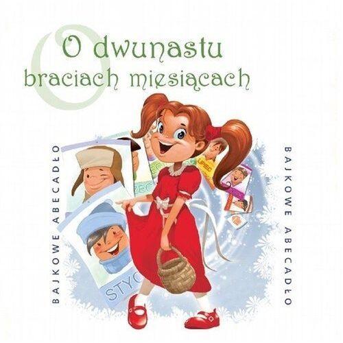 Książki dla dzieci, O Dwunastu Braciach Miesiącach - Praca Zbiorowa