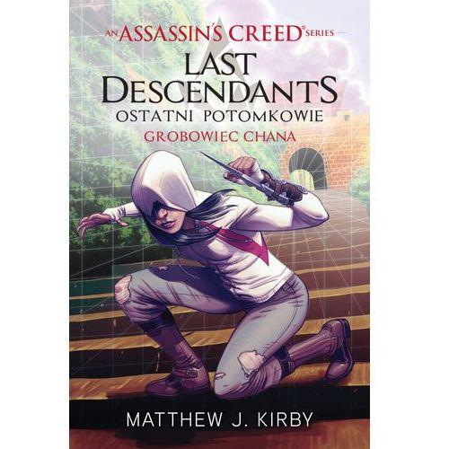 Literatura młodzieżowa, Grobowiec Chana. Assassin's Creed: Ostatni potomkowie - MATTHEW J. KIRBY (opr. miękka)