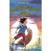 Książki fantasy i science fiction, Wendy Orr. Wyspa Nim #2 - Morska przygoda Nim. (opr. miękka)