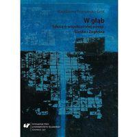 E-booki, W głąb. Szkice o współczesnej poezji Śląska i Zagłębia - Magdalena Piotrowska-Grot (PDF)