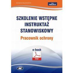 Szkolenie wstępne Instruktaż stanowiskowy Pracownik ochrony - Bogdan Rączkowski