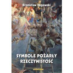 Symbole pożarły rzeczywistość - Łagowski Bronisław - książka (opr. miękka)